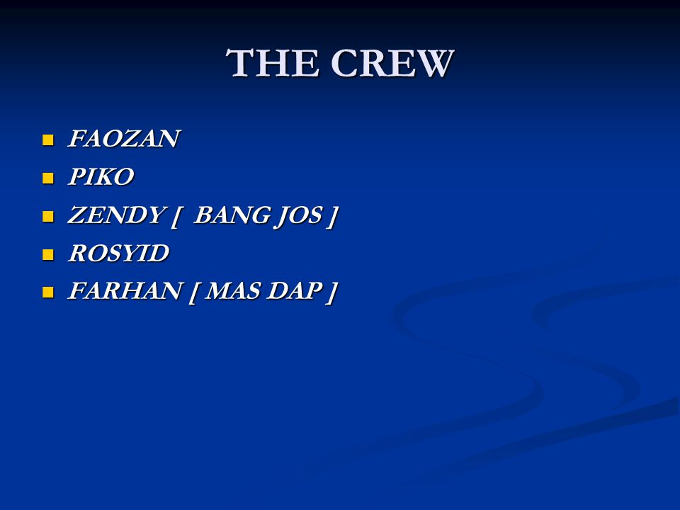 THE CREW FAOZAN PIKO ZENDY [ BANG JOS ] ROSYID FARHAN [ MAS DAP ]